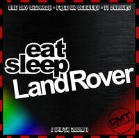Eat Sleep Land Rover Car Decal Bumper Sticker Novelty Euro Off Road - 17 Colours