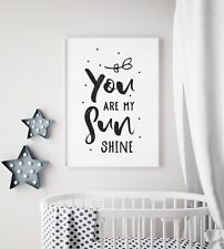 You Are My Sunshine Black Unisex Baby Nursery Print Kids Room Wall Art Picture