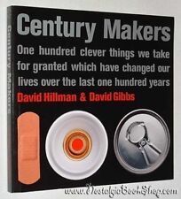 Century Makers: 100 Clever Things We Take for Granted Which Have Changed Our L,