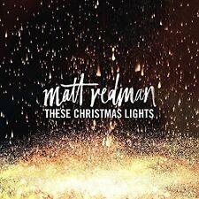MATT REDMAN - THESE CHRISTMAS LIGHTS NEW CD