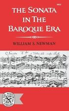The Sonata In The Baroque Era: By William S Newman
