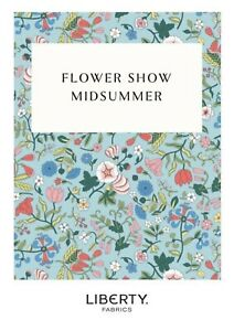 Liberty of London NEW - Flowershow Midsummer Collection 100% Cotton Fabric