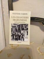 2nde Guerre Mondiale : Olivier Faron : Les Chantiers de Jeunesse : avoir 20 ans