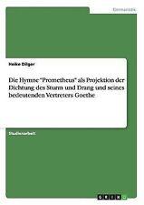 """Die Hymne """"Prometheus"""" als Projektion der Dichtung des Sturm und Drang und seine"""