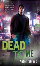 DEAD TO ME - STROUT, ANTON - NEW PAPERBACK BOOK