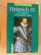 Saint-Rene Taillandier: Heinrich IV.-Der Hugenotte auf Frankreichs Thron /Buch,4