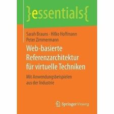Web-Basierte Referenzarchitektur Fur Virtuelle Techniken: Mit Anwendungsbeispielen Aus Der Industrie by Sarah Brauns (Paperback / softback, 2017)