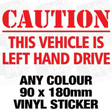 CAUTION THIS VEHICLE IS LEFT HAND DRIVE VINYL CAR TRUCK STICKER - ANY COLOUR