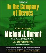 In the Company of Heroes: The True Story of Black Hawk Pilot Michael Durant and