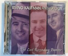 Irving Kaufman – Anthology: The Last Recording Pioneer (CD, 2005, Archeophone)