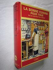 LA BONNE CUISINE POUR TOUS 200 RECETTES et MENUS CATHERINE GIRON