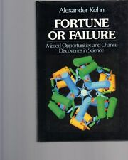 Fortune or Failure: Missed Opportunities Discoveries Science, Alexander Kohn, HB