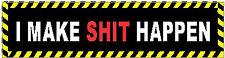 I Make Sh%$ Happen Hard Hat Construction Sticker S-148