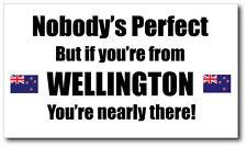 WELLINGTON - NOBODY'S PERFECT - New Zealand Vinyl Sticker - 21 cm x 12 cm