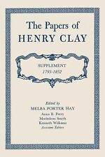 The Papers of Henry Clay : Supplement 1793-1852 by Henry Clay (2014, Paperback)