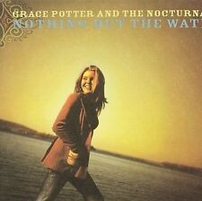 Nothing But the Water [Digipak] by Grace Potter & the Nocturnals/Grace Potter (CD, May-2006, Hollywood)