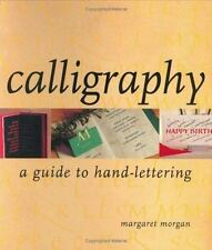 Calligraphy: A Guide to Hand-Lettering