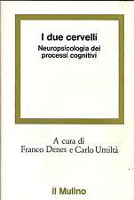 F. DENES e C. UMILTà: I DUE CERVELLI neuropsicologia dei processi cognitivi _'78