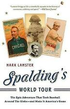 Spalding's World Tour: The Epic Adventure that Took Baseball Around the Globe -