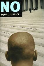 No Equal Justice: Race and Class in the American Criminal Justice System Cole, D