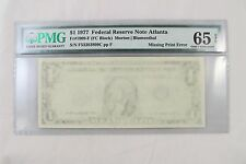 1977 $1.00 Federal Reserve Note-Missing Print Error-Pmg 65 Epq > Free Shipping <