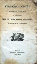 1833 – FERRETTI, FERNANDO CORTES. MELODRAMMA – OPERA MILANO TEATRO ALLA SCALA