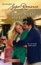 The Things We Do For Love, Early, Margot, 0373782918, Book, Acceptable