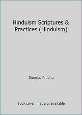 Hinduism Scriptures & Practices (Hinduism) by Duneja, Prabha