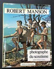 1978 ROBERT MANSON Photographe du scoutisme (préface de PIERRE JOUBERT)