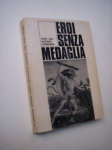 CREMONINI Antonio: EROI SENZA MEDAGLIA, Artip 1950 ca., WW2