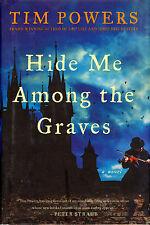 Hide Me among the Graves by Tim Powers - First Edition First Print Hardcover