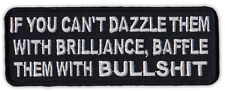 Motorcycle Jacket Embroidered Patch - Dazzle With Brilliance, Baffle With BS