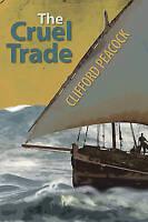 The Cruel Trade, Clifford Peacock, Very Good Book