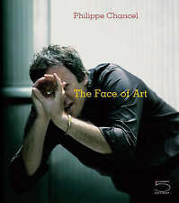 PHILIPPE CHANCEL: THE FACE OF ART., Dorleac, Laurence Bertrand., Used; Very Good