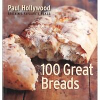 100 great breads-paul hollywood-britain's favourite baker by paul hollywood The
