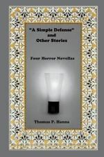 A Simple Defense and Other Stories : Four Horror Genre Novellas by Thomas.