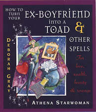 How to Turn Your Ex-boyfriend into a Toad and O... - Athena Starwoman - Accep...