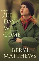 The Day Will Come By Beryl Matthews. 9780749019921