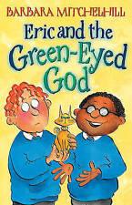 Eric And The Green-Eyed God (Tiger Series), Mitchelhill, Barbara, 1842700065, Go
