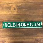 "Metal Street Sign Hole-In-One Club  Green Golf Cave Bar Garage Door Decor 3""x18"""