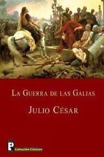 La Guerra de Las Galias by Julio Cesar (2012, Paperback)