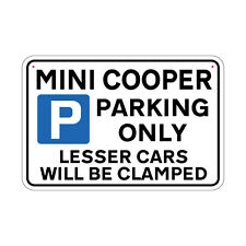 MINI COOPER Parking Sign Lesser Cars will be Clamped Sign Joke Road Sign