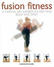 Fusion Fitness: 15 Martial Art Workouts for Mind, Body and Spirit