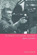 The Cinema of Alexander Sokurov: Figures of Paradox (Directors' Cuts)