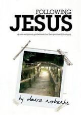Following Jesus : What Does a Relationship with Christ Really Look Like? by...