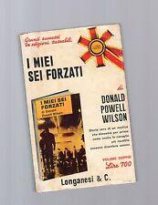 I miei sei forzati - Donald Powell Wilson -