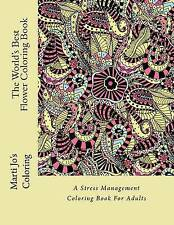 The World's Best Flower Coloring Book: A Stress Management Coloring Book For Adu