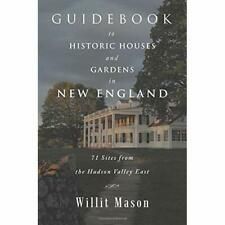Guidebook to Historic Houses and Gardens in New England - Paperback NEW Mason, W