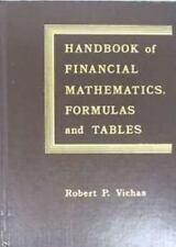 **Handbook of Financial Mathematics, Formulas and Tables by Robert P. Vichas.**