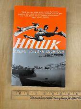 Occupation: Skateboarder: Tony Hawk history of skateboarding and biography